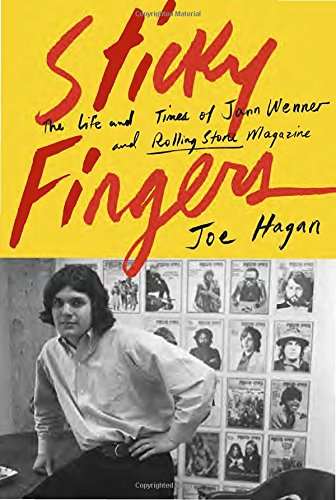 Sticky Fingers: The Life & Times of Jann Wenner and RS Mag