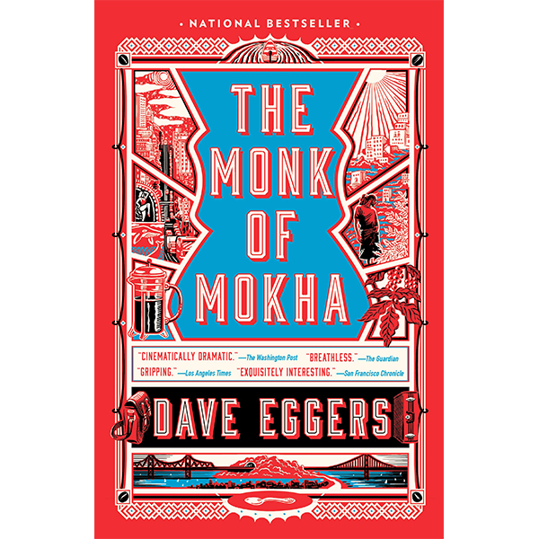 Cover Image For <I>The Monk of Mokha</I> by Dave Eggers