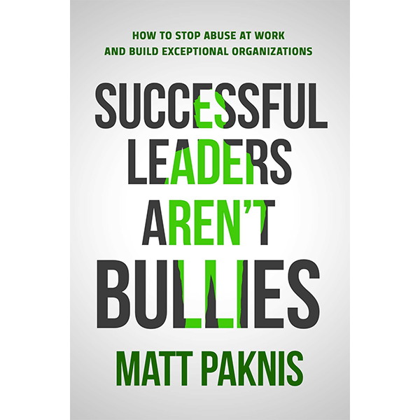 Image For <I>Successful Leaders Aren't Bullies</I>