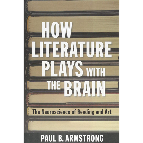 Image For <I>How Literature Plays with the Brain</I>