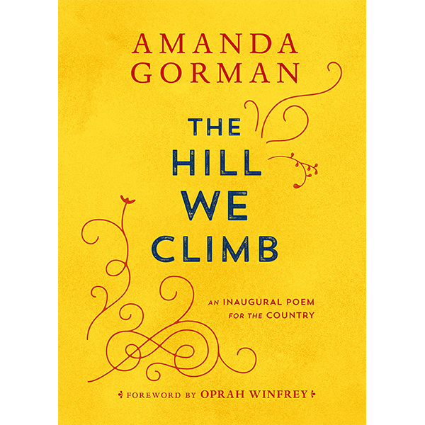 Cover Image For The Hill We Climb: An Inaugural Poem for the Country
